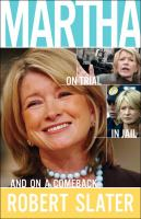 Martha : on trial, in jail, and on a comeback