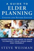 A guide to elder planning : everything you need to know to protect your loved ones and yourself