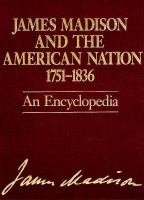 James Madison and the American Nation, 1751-1836