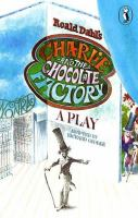 Charlie and the chocolate factory : a play