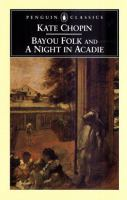 Bayou Folk, And A Night In Acadie