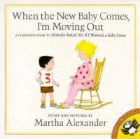 When the New Baby Comes, I'm Moving Out