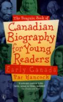 The Penguin Book of Canadian Biography for Young Readers