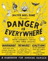 Dr. Noel Zone Presents Danger Is Everywhere