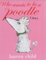 Who Wants to Be A Poodle? I Don't