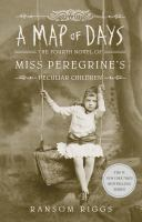 Map of Days, A #4 Miss Peregrine's Peculiar Child