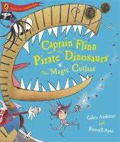 Captain Flinn and the Pirate Dinosaurs the Magic Cutlass