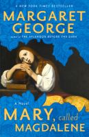 Mary, called Magdalene : [a novel]