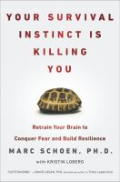 Your Survival Instinct Is Killing You