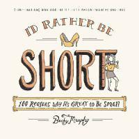 I'd Rather Be Short
