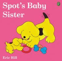 SPOT 'S BABY SISTER