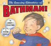 The Amazing Adventures of Bathman!