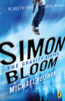 Simon Bloom, the Gravity Keeper