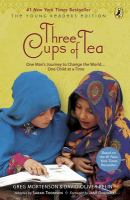 Three cups of tea : one man's mission to promote peace--one school at a time