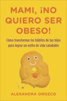 Mami, Łno Quiero Ser Obeso!