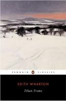 Ethan Frome / Edith Wharton ; With An Introduction and Notes by Elizabeth Ammons