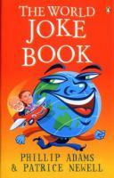 The World Joke Book :|/c Phillip Adams and Patrice Newell