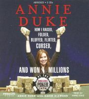 How I Raised, Folded, Bluffed, Flirted, Cursed, and Wond Millions at the World Series of Poker