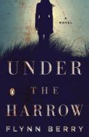 Under the Harrow, by Flynn Berry