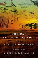 The Day the World Ended at Little Bighorn