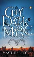City of dark magic : a novel