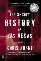 The secret history of Las Vegas : a novel