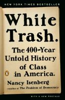 White Trash, the 400-year Untold History of Class in America