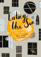 Eating the sun : small musings on a vast universe