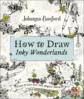 How to draw inky wonderlands : create and color your own magical adventure