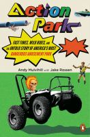Action Park : fast times, wild rides, and the untold story of America's most dangerous amusement park