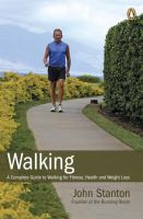 Walking : a complete guide to walking for fitness, health and weight loss