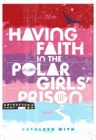 Having Faith in the Polar Girls' Prison