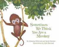 Sometimes We Think You Are A Monkey