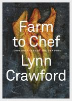 FARM TO CHEF : COOKING THROUGH THE SEASONS