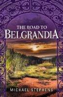 The Road to Belgrandia
