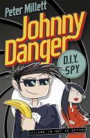 Johnny Danger, DIY Spy