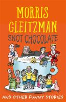 Snot Chocolate and Other Funny Stories