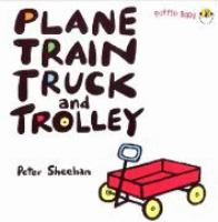 Plane Train Truck and Trolley