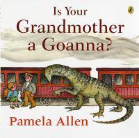 Is your Grandmother A Goanna?