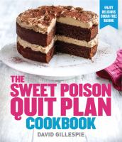 The Sweet Poison Quit Plan Cookbook