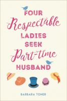Four Respectable Ladies Seek Part-time Husband