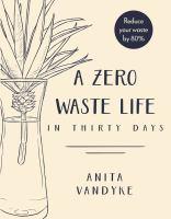 A Zero Waste Life in Thirty Days