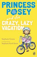 Princess Posey and the Crazy, Lazy Vacation