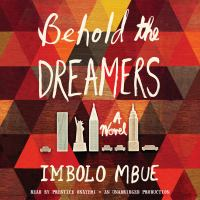 Behold The Dreamers (Oprah's Book Club): A Novel (unabridged)