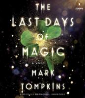 The last days of magic [sound recording] : a novel