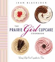 Prairie Girl Cupcake Cookbook