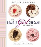 Prairie Girl Cupcake Cookbook