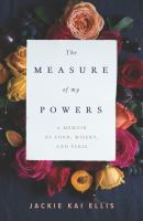 The measure of my powers : a memoir of food, misery, and Paris