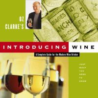 Oz Clarke's Introducing Wine