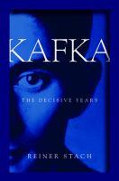 Kafka, the Decisive Years